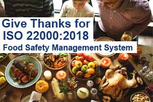 Give Thanks for ISO 22000:2018 - Food Safety Management System