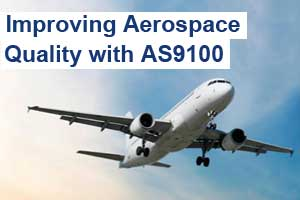 Improving Aerospace Quality with AS9100